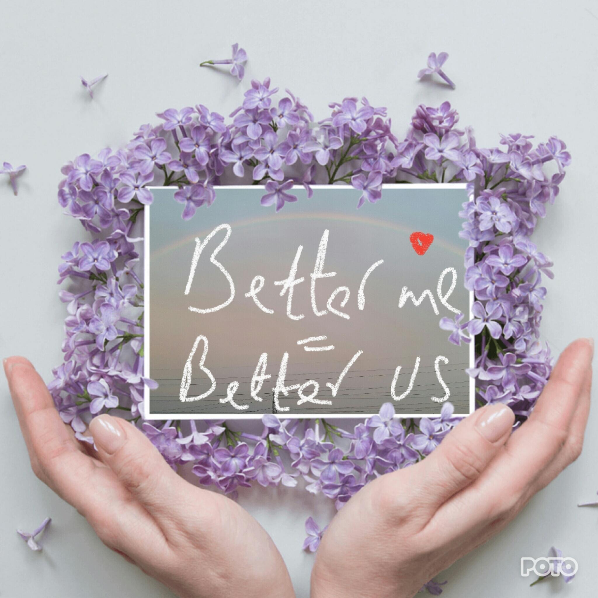 Better me = Better Us